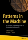 Patterns in the Machine : A Software Engineering Guide to Embedded Development - eBook