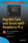 Asp.Net Core and Azure with Raspberry Pi 4 : .Net Core Applications in Raspbian OS - eBook