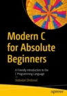 Modern C for Absolute Beginners : A Friendly Introduction to the C Programming Language - eBook
