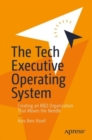 The Tech Executive Operating System : Creating an R&D Organization That Moves the Needle - eBook