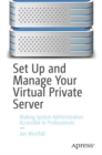 Set Up and Manage Your Virtual Private Server : Making System Administration Accessible to Professionals - eBook