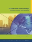 A guide to IMF stress testing II : principles, concepts and frameworks - Book