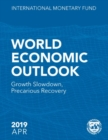 World economic outlook : April 2019, growth slowdown, precarious recovery - Book