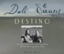 Dali & Disney: Destino : The Story, Artwork, and Friendship Behind the Legendary Film - Book