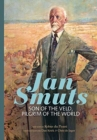 Jan Smuts : Son of the Veld, Pilgrim of the World - Book