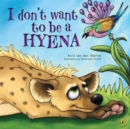 I Don't Want to Be a Hyena - Book