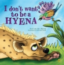 I Don't Want to be a Hyena - eBook