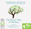The Brain's Way of Healing : Stories of Remarkable Recoveries and Discoveries - Book