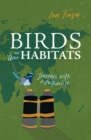 Birds in Their Habitats : Journeys with a Naturalist - Book