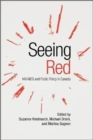 Seeing Red : HIV/AIDS and Public Policy in Canada - Book