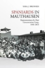 Spaniards in Mauthausen : Representations of a Nazi Concentration Camp, 1940-2015 - Book