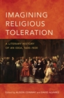 Imagining Religious Toleration : A Literary History of an Idea, 1600-1830 - Book