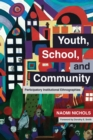 Youth, School, and Community : Participatory Institutional Ethnographies - Book