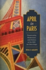 April in Paris : Theatricality, Modernism, and Politics at the 1925 Art Deco Expo - Book