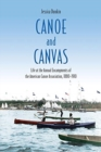 Canoe and Canvas : Life at the Annual Encampments of the American Canoe Association, 1880 1910 - Book