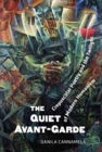 The Quiet Avant-garde : Crepuscular Poetry and the Twilight of Modern Humanism - Book