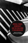 Critical Theory, Democracy, and the Challenge of Neoliberalism - Book