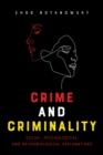 Crime and Criminality : Social, Psychological, and Neurobiological Explanations - Book