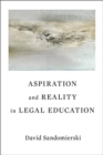 Aspiration and Reality in Legal Education - Book