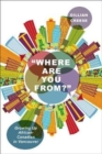 """Where Are You From?"" : Growing Up African-Canadian in Vancouver - Book"