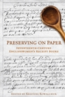 Preserving on Paper : Seventeenth-Century Englishwomen's Receipt Books - eBook