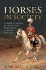 Horses in Society : A Story of Animal Breeding and Marketing Culture, 1800-1920 - eBook