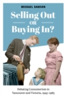 Selling Out or Buying In? : Debating Consumerism in Vancouver and Victoria, 1945-1985 - eBook