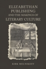 Elizabethan Publishing and the Makings of Literary Culture - eBook