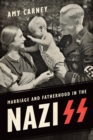 Marriage and Fatherhood in the Nazi SS - eBook