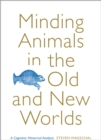 Minding Animals in the Old and New Worlds : A Cognitive Historical Analysis - eBook