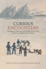 Curious Encounters : Voyaging, Collecting, and Making Knowledge in the Long Eighteenth Century - eBook