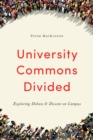 University Commons Divided : Exploring Debate & Dissent on Campus - eBook