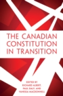 The Canadian Constitution in Transition - eBook