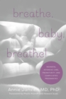 Breathe, Baby, Breathe! : Neonatal Intensive Care, Prematurity, and Complicated Pregnancies - eBook