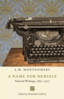 A Name for Herself : Selected Writings, 1891-1917 - eBook