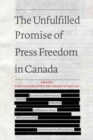 The Unfulfilled Promise of Press Freedom in Canada - Book