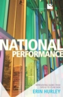 National Performance : Representing Quebec from Expo 67 to Celine Dion - Book