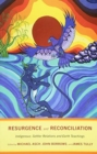 Resurgence and Reconciliation : Indigenous-Settler Relations and Earth Teachings - Book