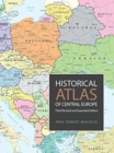 Historical Atlas of Central Europe : Third Revised and Expanded Edition - Book