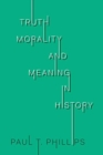Truth, Reality, and Meaning in History - Book
