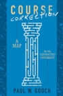 Course Correction : A Map for the Distracted University - Book