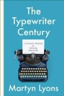 The Typewriter Century : A Cultural History of Writing Practices - Book