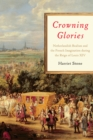 Crowning Glories : Netherlandish Realism and the French Imagination during the Reign of Louis XIV - eBook