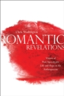 Romantic Revelations : Visions of Post-Apocalyptic Life and Hope in the Anthropocene - eBook