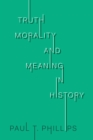 Truth, Reality, and Meaning in History - eBook
