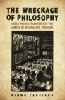 The Wreckage of Philosophy : Carlo Michelstaedter and the Limits of Bourgeois Thought - eBook