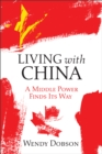 Living with China : Finding a Middle Power's Middle Way - eBook