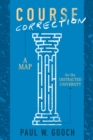 Course Correction : A Map for the Distracted University - eBook