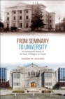 From Seminary to University : An Institutional History of the Study of Religion in Canada - eBook