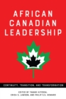 African Canadian Leadership : Continuity, Transition, and Transformation - eBook